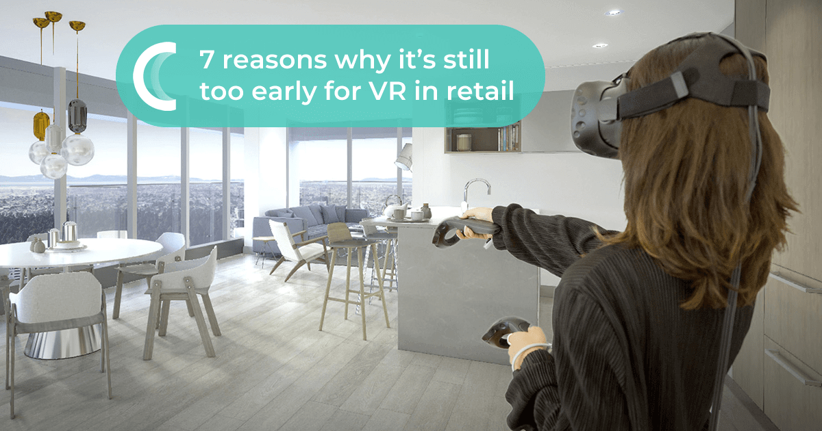 7 reasons why it's still too early for VR in retail