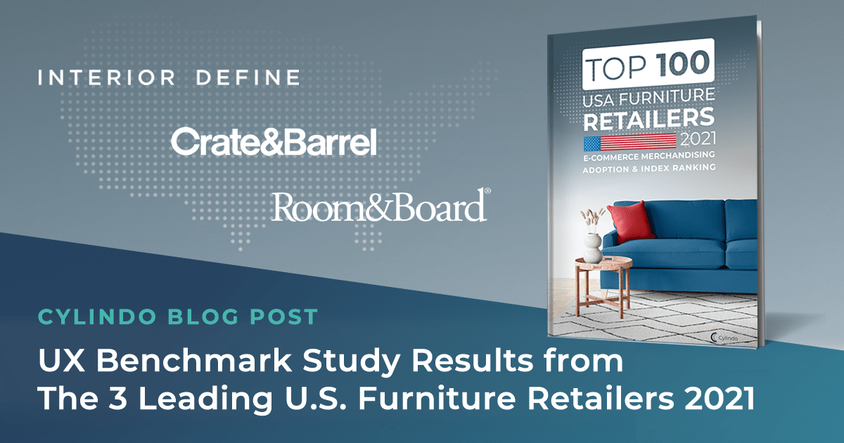 UX Benchmark Study Results From The 3 Leading U.S. Furniture Retailers 2021