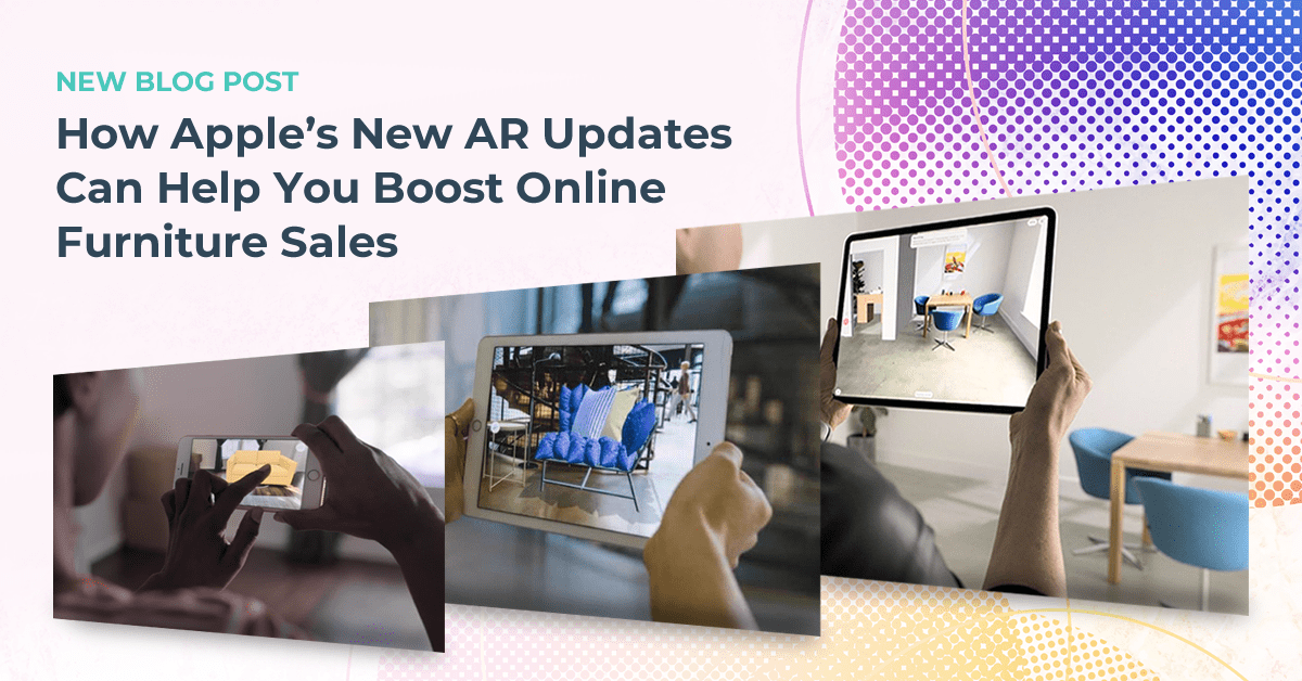 Three images showing how Apple's new AR updates can help you boost online furniture sales