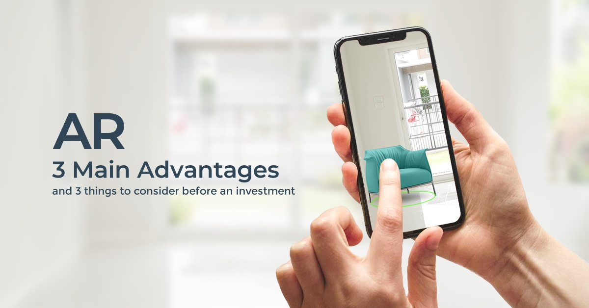 Augmented Reality in retail: 3 Main Advantages and 3 things to consider before an investment