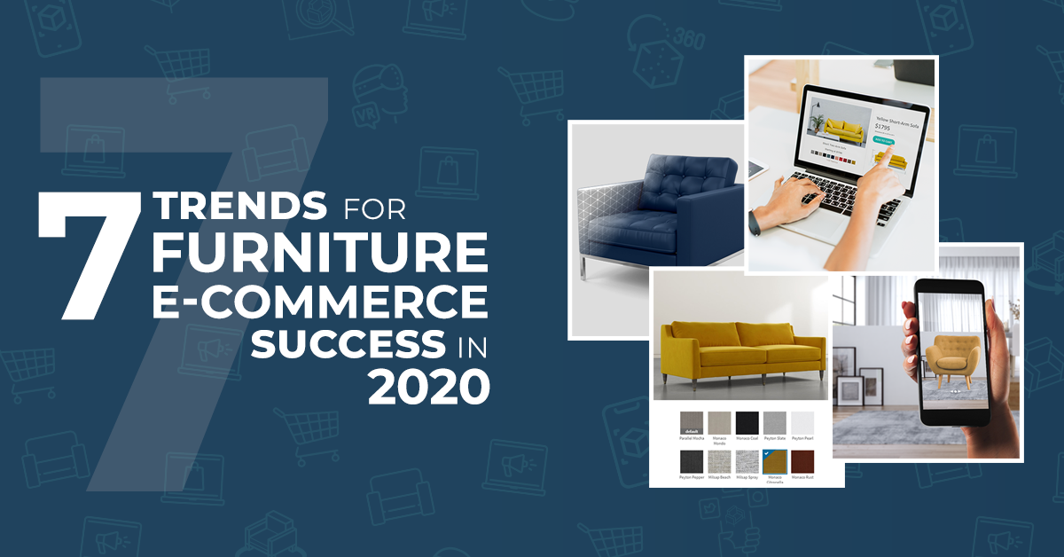 7 Trends For Furniture E-Commerce Success In 2020 + An Expert Roundup