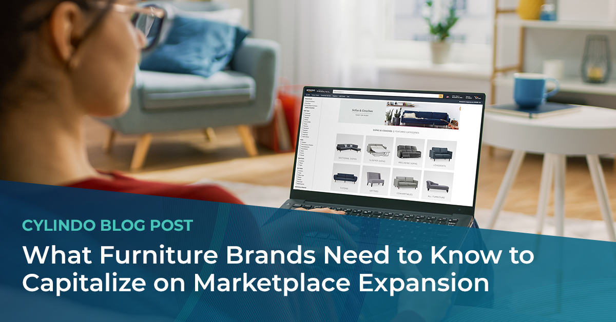 What Furniture Brands Need to Know to Capitalize on Marketplace Expansion