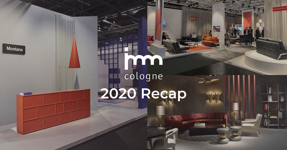 imm Cologne 2020 Recap: 3 Takeaways That Can Help Furniture Brands Thrive